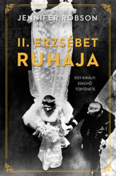 II. Erzsébet ruhája - Egy királyi esküvő története