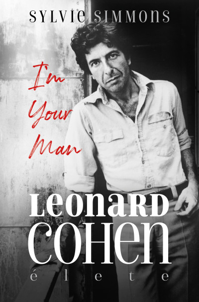 I'm Your Man - Leonard Cohen élete