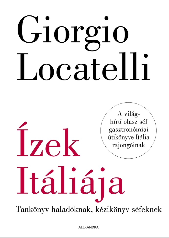 Ízek Itáliája - Tankönyv haladóknak, kézikönyv séfeknek