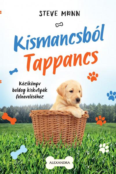 Kismancsból Tappancs - Steve Mann pdf epub