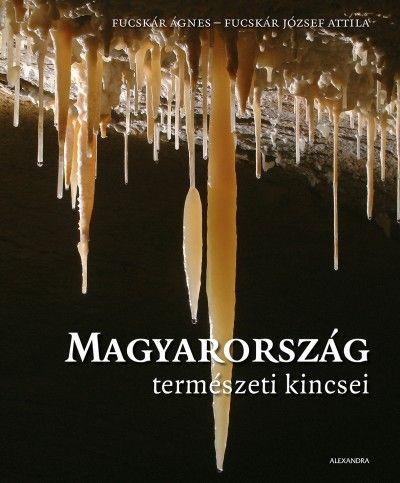 Magyarország természeti kincsei - Fucskár Ágnes pdf epub