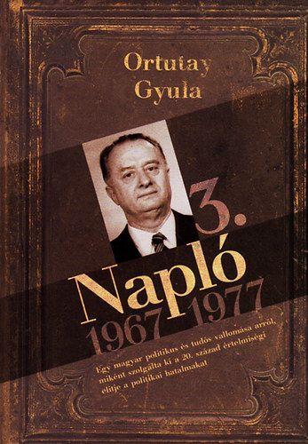 Napló 3. 1967-1977 - ORTUTAY GYULA pdf epub
