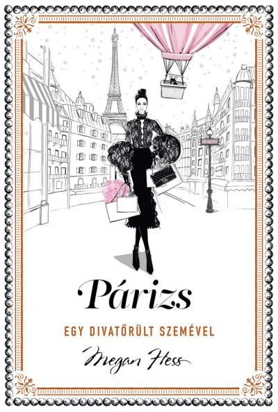 Párizs - egy divatőrült szemével - Megan Hess |