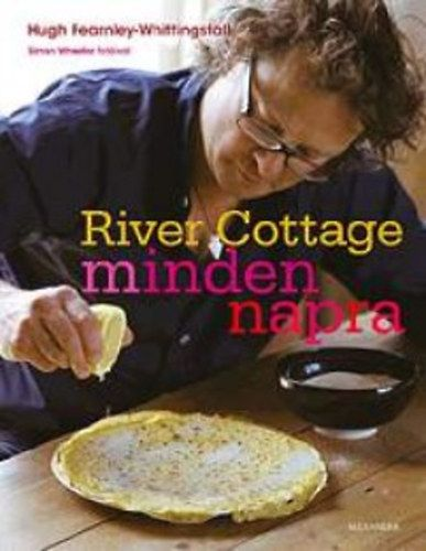 River Cottage mindennapra - Hugh Fearnley-Whittingstall pdf epub