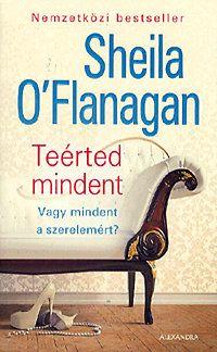 Teérted mindent - Sheila O'flanagan |