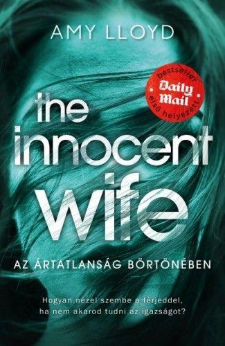 The Innocent Wife - Az ártatlanság börtönében - Amy Lloyd |