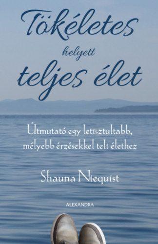 Tökéletes helyett teljes élet - Shauna Niequist |