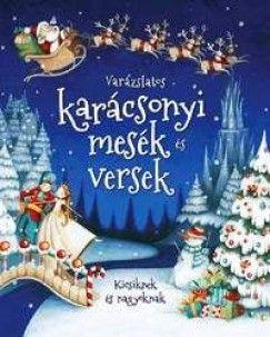 Varázslatos karácsonyi mesék és versek - Kicsiknek és nagyoknak