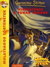 Visszatérés a Fukar erődbe - Geronimo Stilton |