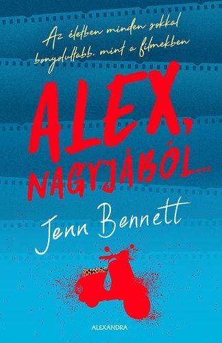 Jenn Bennett - Alex, nagyjából…