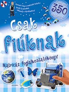 Csak fiúknak - Matricás foglalkoztatókönyv - Több mint 350 matricával