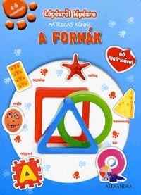 A formák - Lépésről lépésre matricás könyv - 4-5 éveseknek - 60 matricával