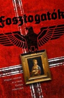 Fosztogatók - Hogyan rabolták el a nácik Európa műkincseit - Anders Rydell pdf epub