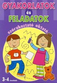 Gyakorlatok és feladatok - szórakoztató oktató 3-4 éveseknek