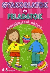 Gyakorlatok és feladatok - szórakoztató oktató 4-5 éveseknek