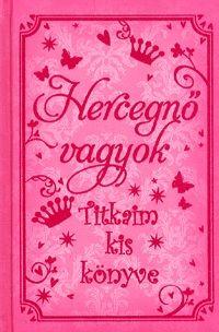 Hercegnő vagyok - Titkaim kis könyve