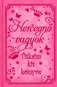 Hercegnő vagyok - Titkaim kis könyve - Sasha Morton pdf epub