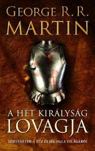 A Hét Királyság lovagja - Történetek A tűz és jég dala világából - George R. R. Martin pdf epub