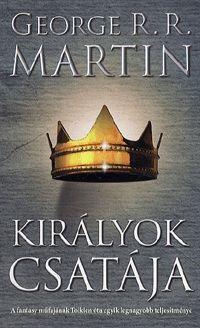 George R. R. Martin - Királyok csatája - A tűz és jég dala II.