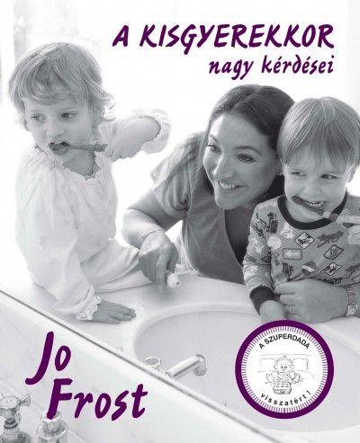 A kisgyerekkor nagy kérdései - Jo Frost pdf epub