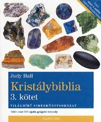 Kristálybiblia 3. kötet - Több mint 250 újabb gyógyító kristály