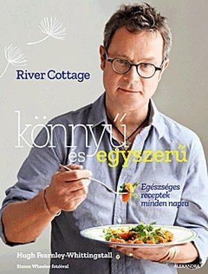 River Cottage: Könnyű és egyszerű