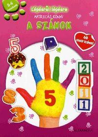 A számok -  Lépésről lépésre matricás könyv - 5-6 éveseknek - 60 matricával