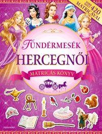 Tündérmesék hercegnői (matricás könyv)