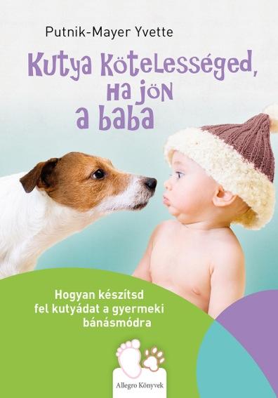Kutya kötelességed, ha jön a baba