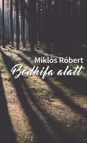 Bódhifa alatt - Miklós Róbert |