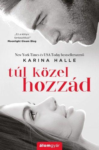 Túl közel hozzád - Karina Halle pdf epub