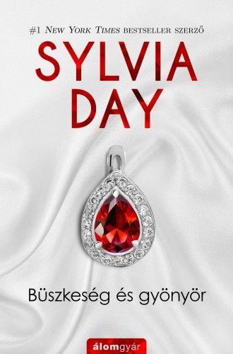 Büszkeség és gyönyör - Sylvia Day |