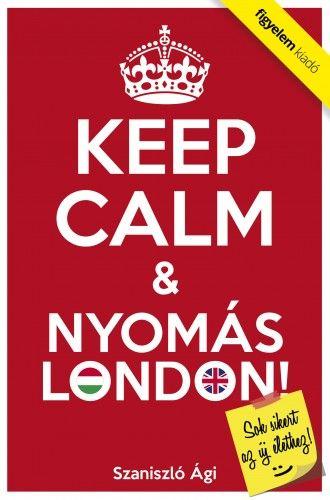 Keep Calm & Nyomás London