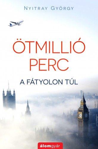 Ötmillió perc - Nyitray György pdf epub