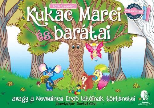 Tóth Szandra - Kukac Marci és barátai - A Nevesincs Erdő lakóinak történetei