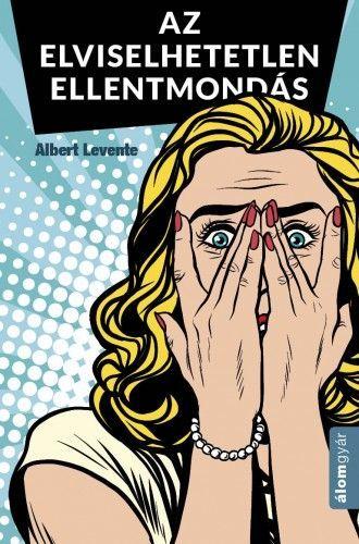 Albert Levente - Elviselhetetlen ellentmondás