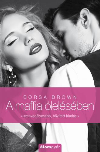 A maffia ölelésében (Maffia 2.) - Borsa Brown |