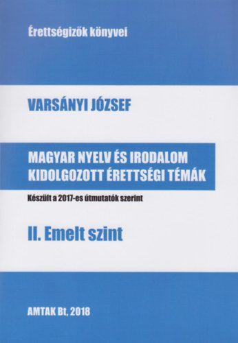 Magyar nyelv és irodalom kidolgozott érettségi témák - II. Emelt szint