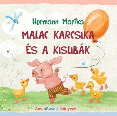 Malac Karcsika és a kislibák - Hermann Marika |