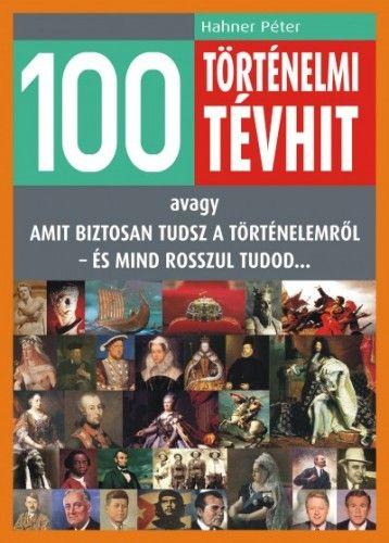 100 történelmi tévhit E-KÖNYV