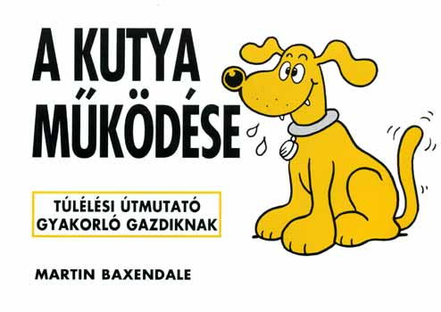 Martin Baxendale - A kutya működése
