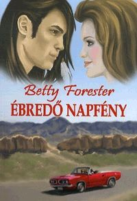 Ébredő napfény - Betty Forester pdf epub