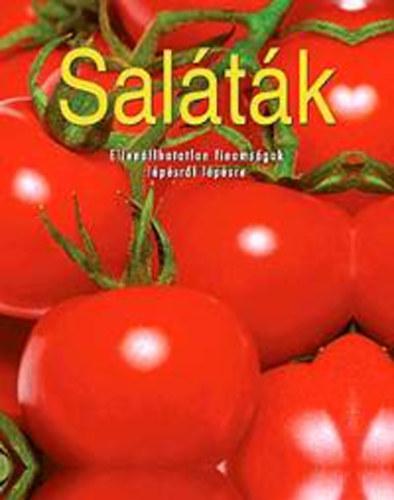 Saláták - Ellenállhatatlan finomságok lépésről lépésre