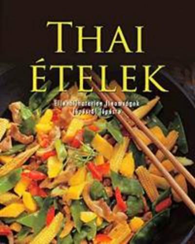 Thai ételek - Ellenállhatatlan finomságok lépésről lépésre -  pdf epub