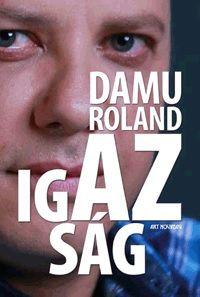 Damu Roland - Az igazság