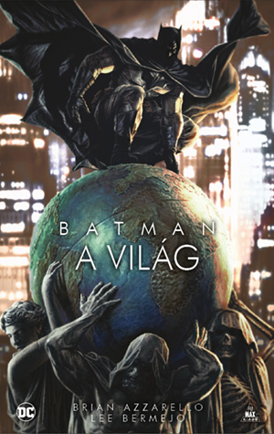 vegyes - Batman: A világ