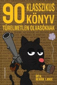 90 klasszikus könyv türelmetlen olvasóknak - Henrik Lange |