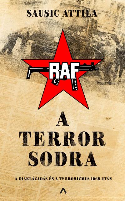 A terror sodra - A diáklázadás és a terrorizmus 1968 után