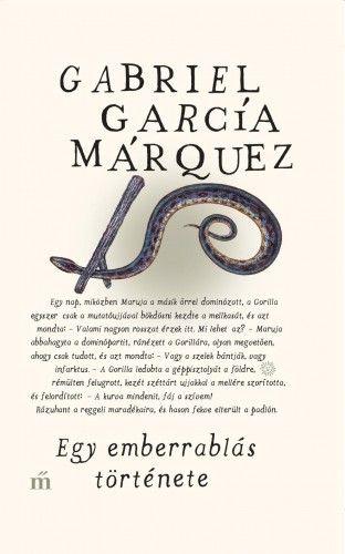 Egy emberrablás története - Gabriel García Márquez pdf epub