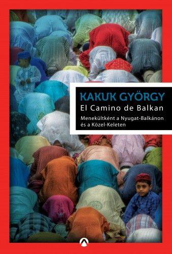 El Camino de Balkan - Kakuk György |